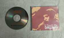 "CD AUDIO MUSIQUE / DAWNAY ""U TOUCH ME"" CDM PROMO 5T 2002 WARNER MUSIC - PRO3357"