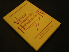 Vascular Access for Hemodialysis IV by Henry, Ferguson 1995 Medical reference