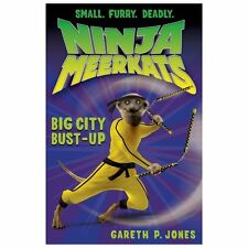 Ninja Meerkats: Ninja Meerkats (#6): Big City Bust-Up 6 by Gareth P. Jones.