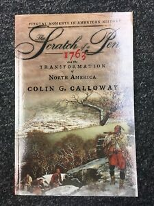 The Scratch of a Pen : 1763 and the Transformation of North America, by Galloway