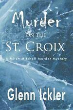 Murder on the St. Croix by Ickler Glenn (2013, Paperback)