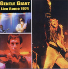 CD: Gentle Giant-Live Rome 1974  NEW