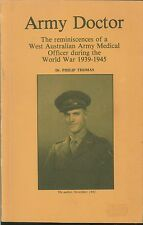 ARMY DOCTOR by Dr Philip Thomas WW2 Australian Medical Officer