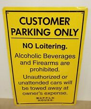 VINTAGE WAFFLE HOUSE CUSTOMER PARKING ONLY SIGN b