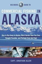 The Big Bucks Guide To Commercial Fishing In Alaska-ExLibrary