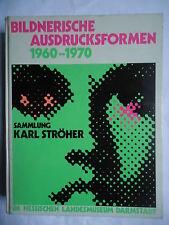Ströher, BILDNERISCHE AUSDRUCKSFORMEN 1960-1970, Hessisches Landesmuseum, 1970