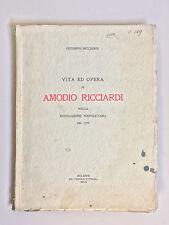 Vita ed opera di Amodio Ricciardi di Giuseppe Ricciardi Tip popolo d'Italia 1933