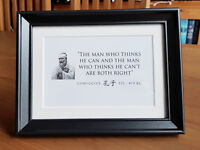 The Man who thinks he can...  - Confucius framed quote