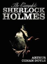 The Complete Sherlock Holmes - Unabridged and Illustrated - A Study In Scarlet, The Sign Of The Four, The Hound Of The Baskervilles, The Valley Of Fear, The Adventures Of Sherlock Holmes, The Memoirs Of Sherlock Holmes, The Return Of Sherlock Holmes, His by Sir Arthur Conan Doyle (Hardback, 2012)