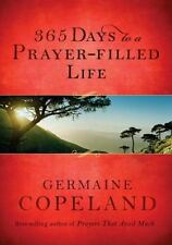 365 Days to a Prayer-Filled Life  (HARDBACK)  by Germaine Copeland   BRAND NEW