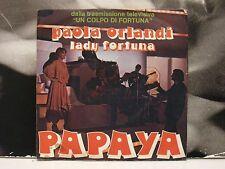 """PAOLA ORLANDI - PAPAYA / LADY FORTUNA - SIGLA TV 45 GIRI 7"""" 1975 PIPPO CARUSO"""