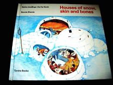 HOUSE OF SNOW. SKIN & BONES--The FAR NORTH- NATIVE communities-CANADA  Shemie
