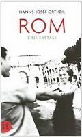 Rom. Eine Ekstase von Ortheil, Hanns-Josef | Buch | Zustand gut