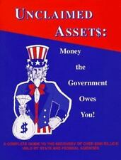 Unclaimed Assets: Money the Government Owes You!-ExLibrary