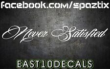 NEVER SATISFIED windshield decal diesel truck sticker powerstroke 2500 jdm honda
