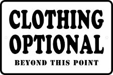 "CLOTHING OPTIONAL  Funny Aluminum Novelty 8"" x 12"" Sign"