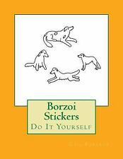 Borzoi Stickers : Do It Yourself by Gail Forsyth (2016, Paperback)