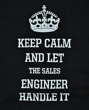 T-SHIRT XL XLARGE KEEP CALM AND LET THE SALES ENGINEER HANDLE IT SHIRT