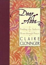 Dear Abba: Finding the Father's Heart Through Prayer-ExLibrary