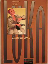 LUKA  ** TOME 7 LAME DE FOND  ** EO NEUF MEZZOMO/LAPIERE