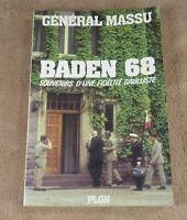 GENERAL MASSU - BADEN 68 / SOUVENIRS D'UNE FIDELITE GAULLISTE  - PLON
