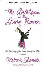 The Antelope in the Living Room: The Real Story of Two People Sharing -ExLibrary