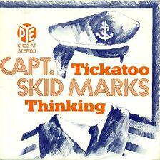 "CAPT. SKID MARKS - TICKATOO / THINKING 7"" SINGLE (B235)"