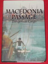 MACEDONIA PASSAGE ~ Wright Gres ~ HARDCOVER D/J ~ DANGEROUS CARGO
