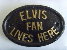 ELVIS FAN LIVES HERE HOUSE SIGN  OFFICE GARAGE PLAQUE