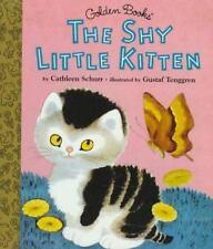 Little Golden Storybook: The Shy Little Kitten by Cathleen Schurr (1997,...
