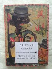 Questa notte ho sognato in cubano - Cristina Garcia - Mondadori 1999