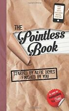 The Pointless Book: Started by Alfie Deyes, Finished by You by Alfie Deyes (Paperback, 2014)