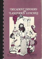 BOULDER CO 1982 DECADENT DINNERS & LASCIVIOUS LUNCHES COOK BOOK ETHNIC ITALIAN +