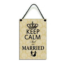 Keep Calm and Get Married Funny Wedding Plaque Funny Wedding Gift Home Sign 329