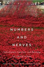 Numbers and Nerves : Information, Emotion, and Meaning in a World of Data...