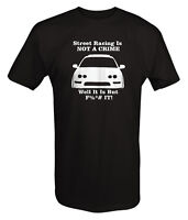 Acura Integra Street Racing is NOT A CRIME  - T Shirt