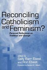 Reconciling Catholicism and Feminism: Personal , Ebest, Ebest-.