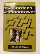 The Gardens At Moontower By Garnet Workman 1st Edition -1976 -Hardback Book w/DJ
