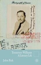 Tennessee Williams: A Literary Life (literary Lives): By John Bak