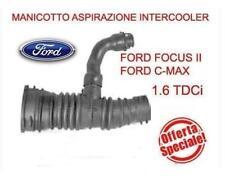 TUBO INTERCOOLER MANICOTTO ASPIRAZIONE FILTRO ARIA FORD FOCUS II C-MAX 1600 TDCI