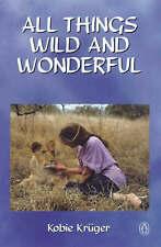 Kruger, Kobie .. All Things Wild and Wonderful