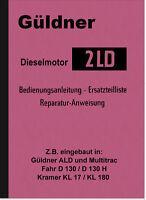Güldner Dieselmotor 2LD Bedienungsanleitung Reparaturanleitung Ersatzteilliste