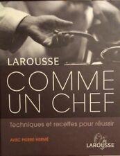 Larousse - Comme un Chef - Techniques et recettes pour réussir