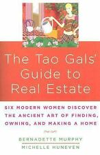 The Tao Gal's Guide to Real Estate: Finding the House of Your Dreams with the He