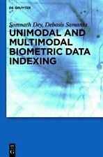 Unimodal and Multimodal Biometric Data Indexing by Somnath Dey and Debasis...