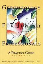 Gerontology for Health Professionals : A Practice Guide (1997, Paperback, Revis…
