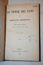 RELIGIONE STORIA Vaticano - Gregorovius LE TOMBE DEI PAPI 1879 Fratelli Bocca