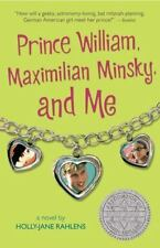 Prince William, Maximilian Minsky, and Me Rahlens, Holly-Jane Paperback Used -