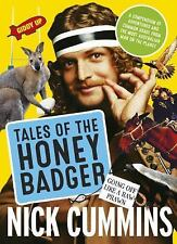 Tales of the Honey Badger: By Cummins, Nick