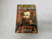 Jeb Stuart, The Last Cavalier Book: by Burke Davis, 1992, Civil War Confederacy